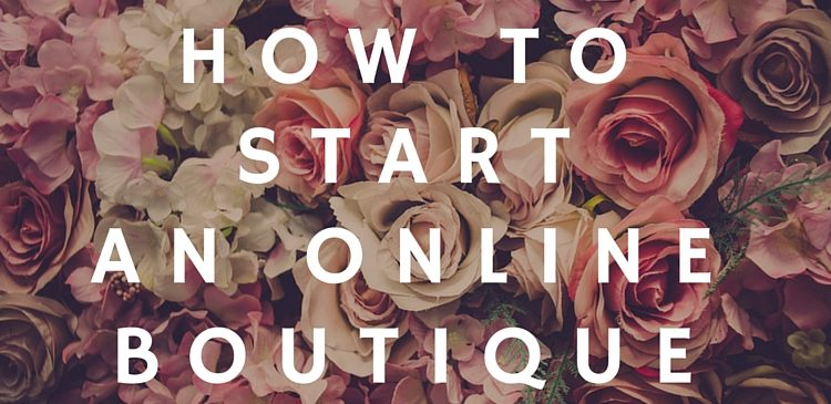 how to start an online boutique business
