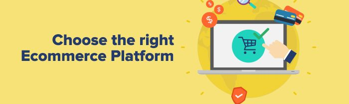 choose the right eCommerce plarform